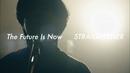 The Future Is Now (Lyric Video)/STRAIGHTENER