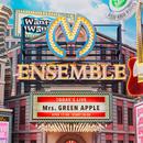 ENSEMBLE/Mrs. GREEN APPLE