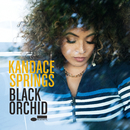 Black Orchid/Kandace Springs