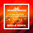 I'm Feeling It (In The Air) (Sunset Bros X Mark McCabe / MaRLo Remix)/Sunset Bros, Mark McCabe