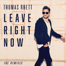 Leave Right Now (The Remixes)/Thomas Rhett