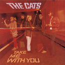 Take Me With You/The Cats