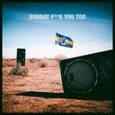Sunday F**k You Too (feat. Anthony Mills)/Dada Life