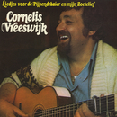 Liedjes Voor De Pijpendraaier En Mijn Zoetelief (Remastered)/Cornelis Vreeswijk