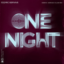 One Night (Cedric Gervais Club Mix) (feat. Wealth)/Cedric Gervais