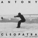 The Islands/Antony & Cleopatra