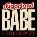 Babe (feat. Taylor Swift)/Sugarland