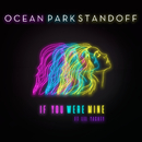 If You Were Mine (feat. Lil Yachty)/Ocean Park Standoff