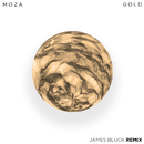 Gold (James Bluck Remix)/MOZA