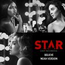 """Believe (Noah Version / From """"Star"""" Season 2 Soundtrack) (feat. Luke James)/Star Cast"""
