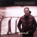 It's All Good...More Of The Best/Graeme Connors