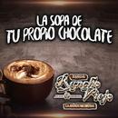 La Sopa De Tu Propio Chocolate/Banda Rancho Viejo De Julio Aramburo La Bandononona