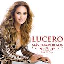 Más Enamorada Con Banda/Lucero