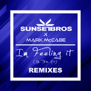 I'm Feeling It (In The Air) (Sunset Bros X Mark McCabe / Remixes)/Sunset Bros, Mark McCabe