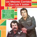 Los Mejores Corridos Con/Luis Y Julián