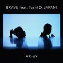 BRAVE feat. Toshl (X JAPAN)/AK-69