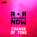 Change Of Tone/R+R=NOW