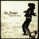 Dance The Devil/The Frames