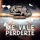 Me Vale Perderte/Banda Rancho Viejo De Julio Aramburo La Bandononona