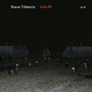 Life Of/Steve Tibbetts