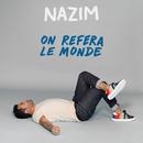 On refera le monde/Nazim