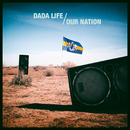 Our Nation/Dada Life