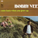 Come Back When You Grow Up/Bobby Vee