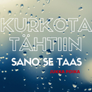 Kurkota Tähtiin/Jukka Poika
