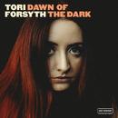 Dawn Of The Dark/Tori Forsyth