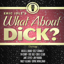 Eric Idle's What About Dick?/Eric Idle