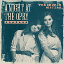 A Night At The Opry/The Church Sisters