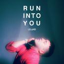Run Into You/Leland