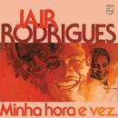 Minha Hora E Vez/Jair Rodrigues