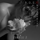 R.O.S.E. (Empowerment)/Jessie J