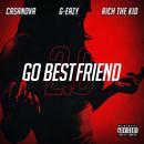 Go BestFriend 2.0 (feat. G-Eazy, Rich The Kid)/Casanova