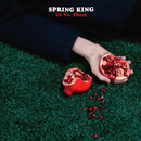 Us Vs Them/Spring King