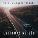 Estradas No Céu (feat. Raquel Tavares)/Valas