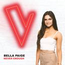 Never Enough (The Voice Australia 2018 Performance / Live)/Bella Paige