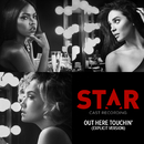 """Out Here Touchin' (From """"Star"""" Season 2) (feat. Luke James)/Star Cast"""
