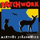 Patchwork/Martyna Jakubowicz