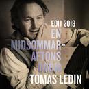 En midsommaraftons dröm (Edit 2018)/Tomas Ledin