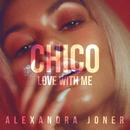 Chico (Love With Me)/Alexandra Joner