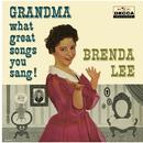 Grandma, What Great Songs You Sang!/Brenda Lee
