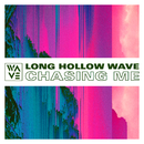 Chasing Me/Long Hollow Wave