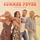 Summer Fever/Little Big Town