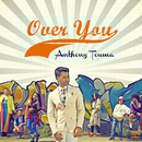 Over You/Anthony Touma