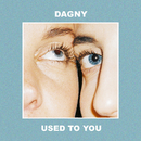 Used To You/Dagny