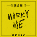 Marry Me (Remix)/Thomas Rhett