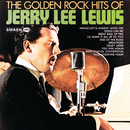 The Golden Rock Hits Of Jerry Lee Lewis/JERRY LEE LEWIS