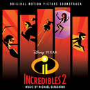 Incredibles 2 (Original Motion Picture Soundtrack)/Michael Giacchino